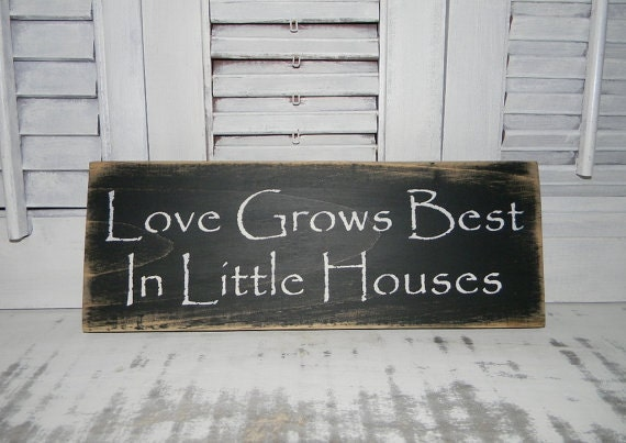 Wall Colour Inspiration: Love Grows Best In Little Houses Sign Primitive Rustic Country
