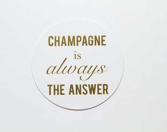 Champagne is Always the Answer Coasters - Set of 10 - Ready to Ship