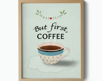 But first, coffee quote - Coffee cup illustration art print poster