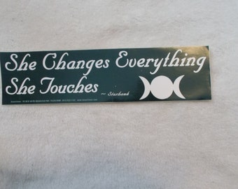 BUMPER STICKER-She Touches Everything-B5