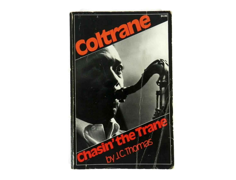 1976 coltrane book chasin u0026 39  the trane by j c thomas by
