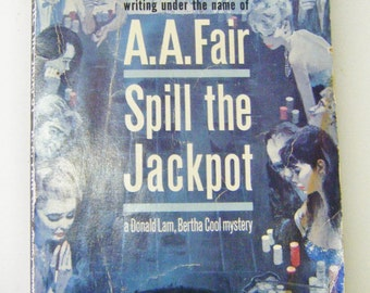 """1962 Erle Stanley Gardner Writing Under The Name of A.A. Fair """"Spill The Jackpot"""" Paperback Book"""