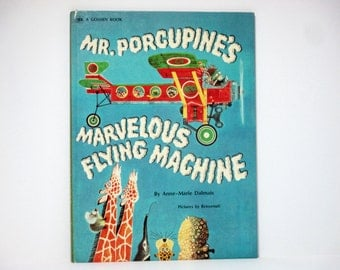 Benevenuti Illustrations ~ Mr. Porcupine's Marvelous Flying Machine by Anne-Marie Dalmais 1972 Vintage Book