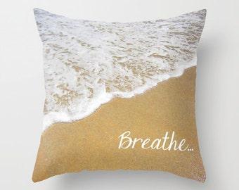 Throw Pillow - Breathe Quote - Ocean Beach Nautical Coastal - Travel Vacation Adventure - Bedroom Sofa Home Decor Cover 16x16 18x18 20x20