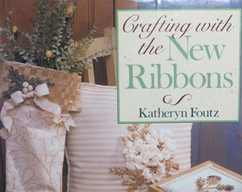 Crafting with the New Ribbons by Katheryn Foutz