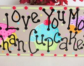 I Love You More Than Cupcakes Cupcake Decor Wooden Block Home Decor