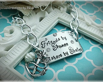 Best Friends gift  , Friends by chance,  sisters by choice , friends anchor me , you anchor me , hand stamped bracelet , best friends