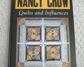 Nancy Crow, Quilts and Influences, Hardback Book, signed by author
