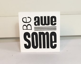 Be Awesome Sign (little)