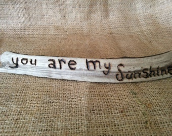 "Pacific Drift Wood Sign  ""you are my sunshine"""