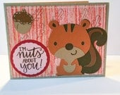 I'm Nuts About You Squirrel Woodland Card