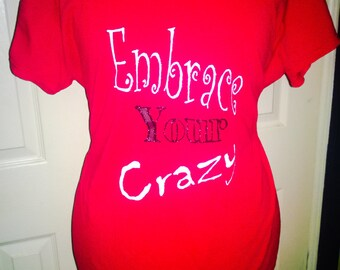 Hand Painted Embrace Your Crazy T-Shirt