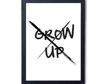 "Boy or Girls room print, ""Don't Grow Up"", A4 A3 or 8x10"" printed"