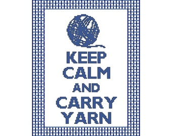 Keep Calm and Carry Yarn Cross Stitch Pattern