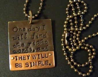 """Jack Kerouac """"One day I will find the right words..."""" Hand Metal Stamped Brass and Copper Pendant with Ball Chain Necklace"""