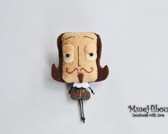Handmade Eco Friendly Brooch / Magnet - Felt Brooch / Magnet - William Shakespeare