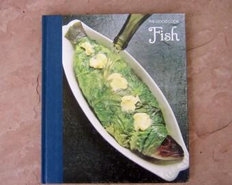 Vintage Fish Cookbook, The Good Cook Fish, Fish The Good Cook a Time Life Cookbook, 1979 Vintage Cook Book