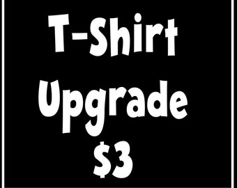 T-Shirt Upgrade