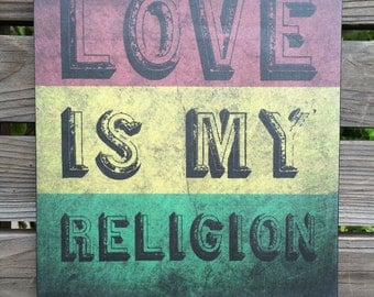 Wall Decor - LOVE Is My Religion