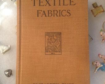 Vintage TEXTILE FABRICS Revised edition Dyer, Elizabeth Published 1927