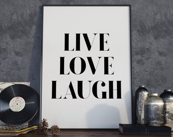 Live Love Laugh Type Print. Poster.