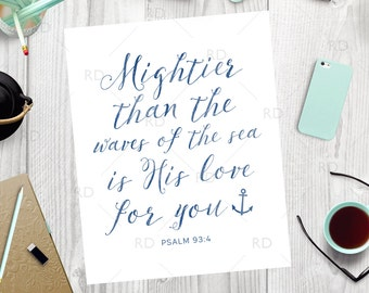 Mightier than the waves of the sea is His love for you - PRINTABLE / Bible Verse Printable / Wall Art / Bible Verse Wall Art / Psalm 93:4