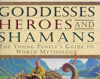 Goddesses, Heroes, and Shamans: the Young People's Guide to World Mythology by David Bellingham, Hardcover