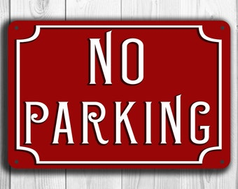 NO PARKING SIGN, No Parking Signs, Classic Style No Parking Sign, Outdoor No Parking Sign, Red No Parking Sign, Custom No Parking Signs