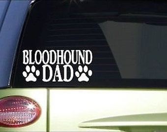 Bloodhound Dad *H783* 8 Inch Sticker Decal Dog Tracking Harness Hound