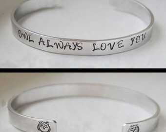 Stamped Aluminum Cuff  Bracelet, Owl Always Love You Jewelry, Inspirational Message, Gifts Under 10,