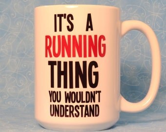 mug, large coffee mug, coffee cup for runner, running mug, gift for runner, it's a running thing 15 ounce mug, tea mug, funny graphic mug