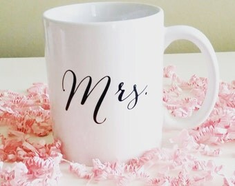 Mrs. Coffee or Tea Mug - Perfect for your engaged or newly married girlfriends!