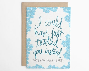 Thinking Of You Card - I Could Have Just Texted - Texting Card, Card for Friend, Just Because Card - Notecard - Hello Card/C-151