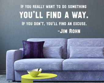 """Jim Rohn Famous Motivational Life Quote: """"If You Really Want to do Something You'll Find A Way..."""" Home Wall Decor, Office Wall Decal,"""