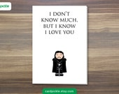 I Love You Card - Game of Thrones Card - Jon Snow - Happy Birthday - Happy Anniversay - Valentines Card