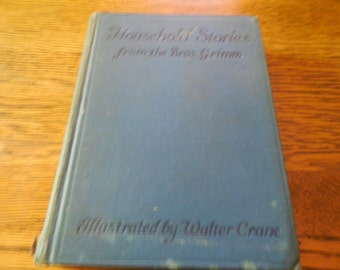 VERY RARE 1923 Household Stories From Brothers Grimm Illustrated Walter Crane
