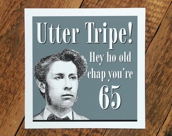 65th Birthday Card For Men; You're 65 Card; Funny 65th Birthday Card For Men; 'Utter Tripe!' GC092