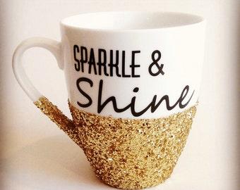 SPARKLE & SHINE - hand glittered coffee mug - made to order item