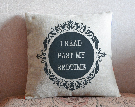 I Read Past My Bedtime Custom Quote Cushion Case Decorative