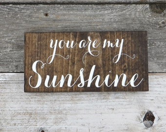 "Rustic Hand Painted ""You are my Sunshine"" Wood Sign"