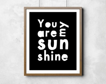"You are my Sunshine Poster Wall poster Digital Art Nursery Room Art Black & White Little Peanut Typography Poster 8"" x 10"""