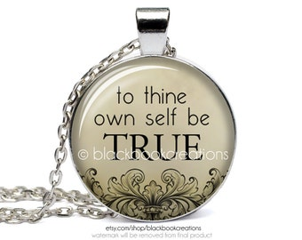 To Thine Own Self Be True Shakespeare Quote Necklace -  Handmade