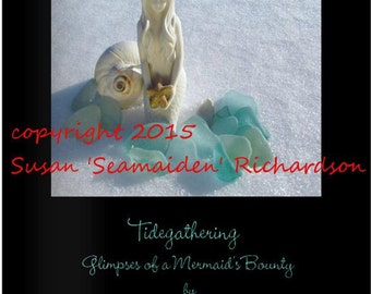 Breast Cancer Fundraiser Item # 3 - Tidegathering: Glimpses of a Mermaid's Bounty - Seaglass Photography Book