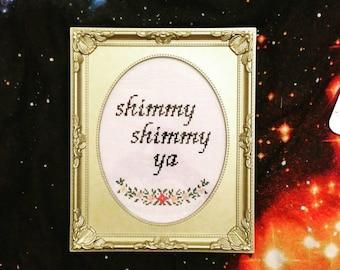 Shimmy Shimmy Ya Cross Stitch