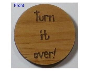 Turn it over! Chip (Medallion, Token) Laser Engraved Alder Wood