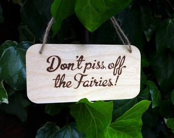 Don't piss off the faires Outdoor Garden sign