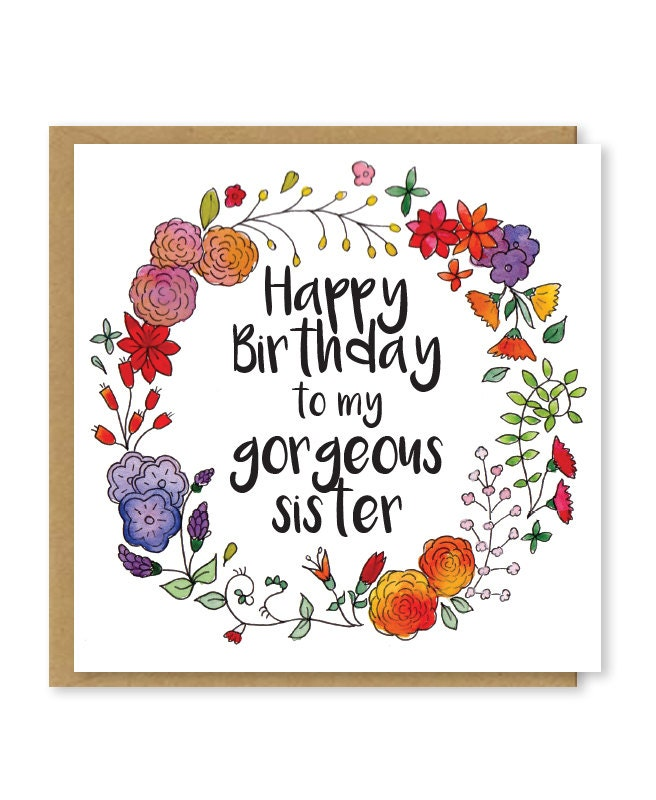 Happy birthday to my gorgeous sister Sisters birthday card – Birthday Card for Sister