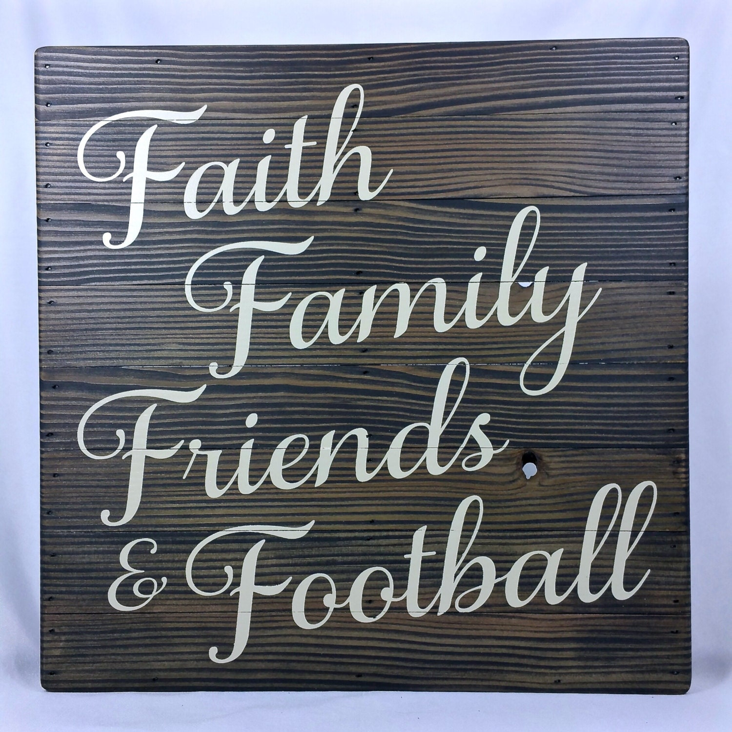 Wood sign sayings quote Faith Family Friends Football