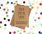 Funny valentine's day card. Their, They're, There. I love you because you know the difference. Grammar card