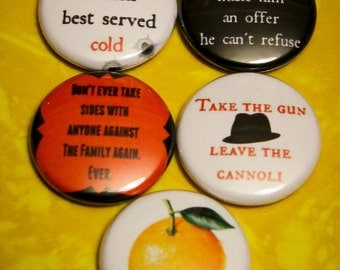 "5 Pack - 1"" Pin Back or Magnet Back Buttons THE GODFATHER"